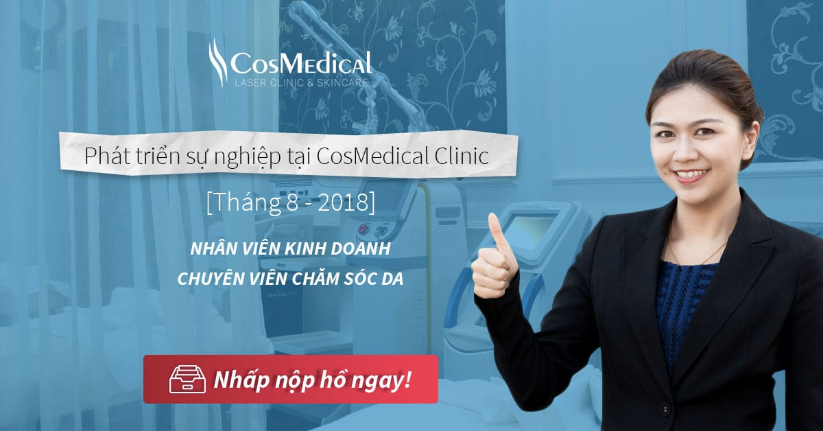 Phát triển sự nghiệp tại CosMedical Clinic [Tháng 8 - 2018]
